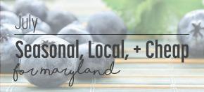 Seasonal, Local, Cheap:July