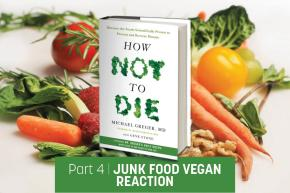 "A Junk-Food-Vegan Reads ""How Not to Die"" // The Junk Food Perspective (Part 4/5)"